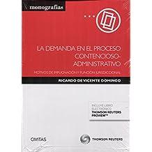 La demanda en el proceso contencioso-administrativo ( Papel + e-book ): Motivos de impugnación y función jurisdiccional (Monografía)