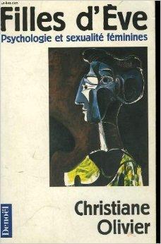 Filles d'Eve : Psychologie et sexualité féminines de Christiane Olivier ( 1 juin 1990 ) par Christiane Olivier