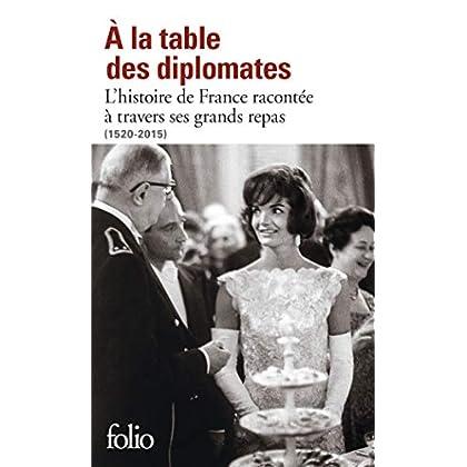 À la table des diplomates: L'histoire de France racontée à travers ses grands repas (1520-2015)