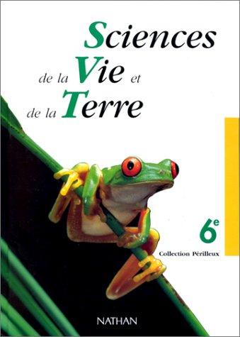 BIOLOGIE 6EME SCIENCES DE LA VIE ET DE LA TERRE. : Programme 1996