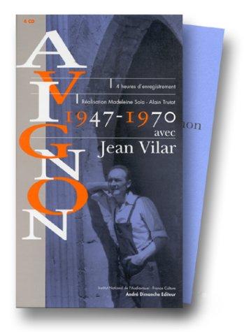Avignon 1947-1970 avec Jean Vilar par Madeleine Sola, Alain Trutat