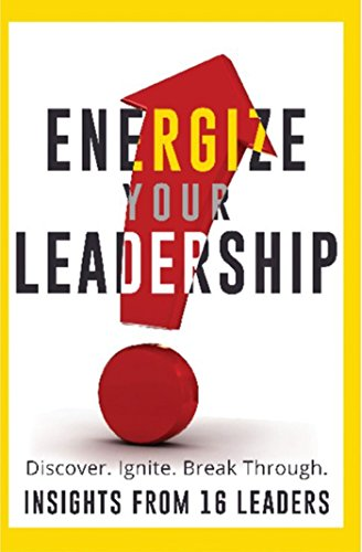 energize-your-leadership-discover-ignite-break-through-english-edition