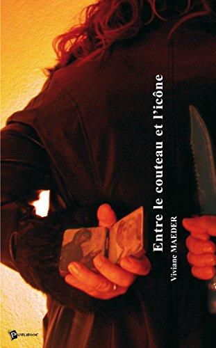 Entre le couteau et licône (French Edition)