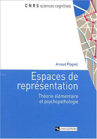 Espaces de représentation : Théorie élémentaire et psychopathologie