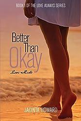 Better Than Okay (Love Always Book 1)