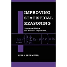 Improving Statistical Reasoning: Theoretical Models and Practical Implications by Peter Sedlmeier (2014-06-11)