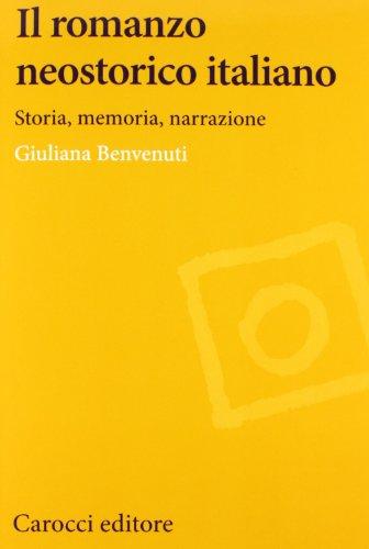 Il romanzo neostorico italiano. Storia, memoria, narrazione