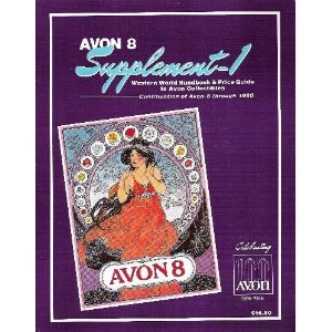 Avon Eight Supplement I Western World Handbook and Price Guide to Avon Collectibles Continuation of Avon Eight Standard