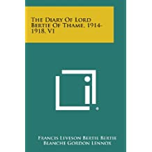 The Diary of Lord Bertie of Thame, 1914-1918, V1