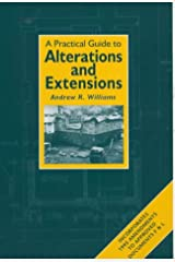 Practical Guide to Alterations and Extensions (Builders' Bookshelf) Paperback