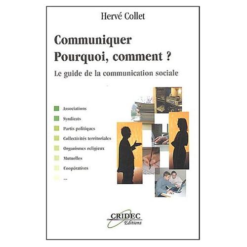 Communiquer : pourquoi, comment ? : Le guide de la communication sociale