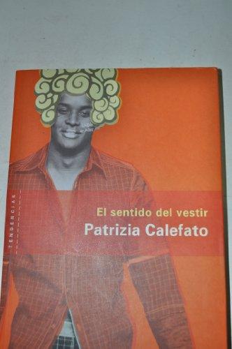 Descargar Libro El sentido del vestir de Patrizia Calefato