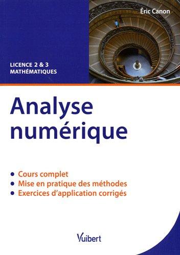 Analyse numérique : Cours & exercices corrigés. Licence 2 & 3 Mathématiques