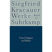 Werke in neun Bänden: Band 2.1: Von Caligari zu Hitler
