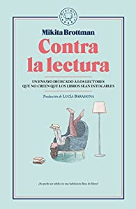 Contra la lectura par Mikita Brottman