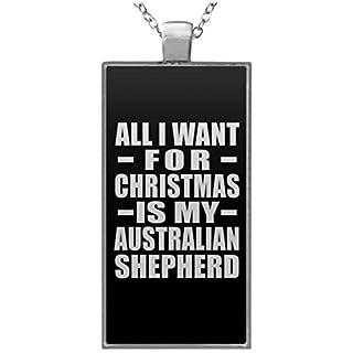 Designsify All I Want for Christmas is My Australian Shepherd - Rectangle Necklace Black/One Size, Kette Silber Beschichtet Charme-Anhänger, Geschenk für Geburtstag, Weihnachten