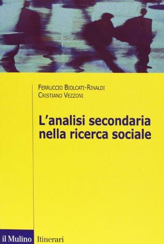 L'analisi secondaria nella ricerca sociale. Come rispondere a nuove domande con dati già raccolti