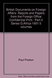 British Documents on Foreign Affairs: Reports and Papers from the Foreign Office Confidential Print : Part 5 Series G Africa 1951 5 volumes
