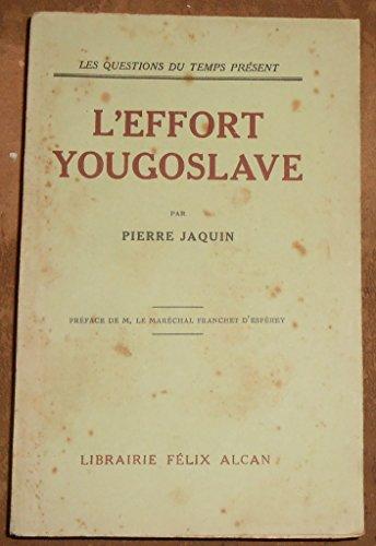 L'Effort Yougoslave - Pierre Jaquin - Librairie Félix Alcan