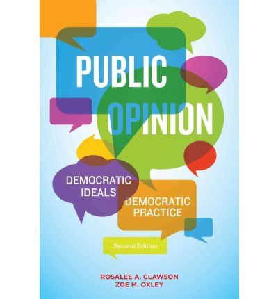 Public Opinion: Democratic Ideals, Democratic Practice, 2nd Edition Plus Understanding Public Opinion, 3rd Edition Package