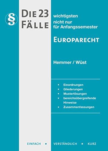 Die 23 wichtigsten Fälle - Europarecht (Skripten - Öffentliches Recht)