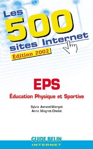Les 500 sites Internet, Education physique et sportive : Édition 2002 par Sylvia Avrand-Margot