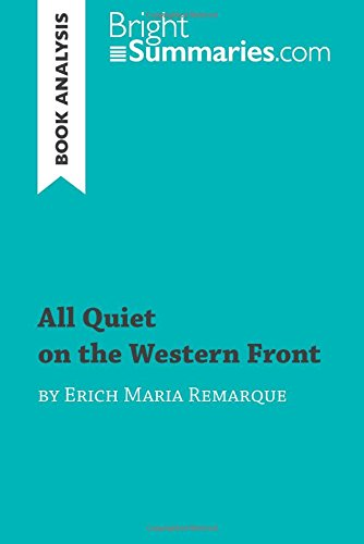 an analysis of war in all quiet on the western front by remarque The themetracker below shows where, and to what degree, the theme of the horror of modern war appears in each chapter of all quiet on the western front click or tap on any chapter to read its summary & analysis.
