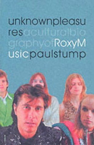 unknown-pleasures-cultural-biography-of-roxy-music