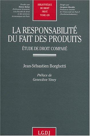 La responsabilité du fait des produits : Etude de droit comparé