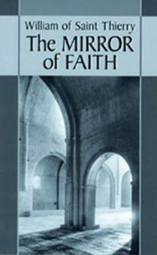 The Mirror of Faith (Cistercian Fathers) por William of Saint-Thierry