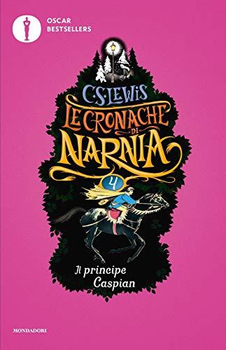 Il principe Caspian. Le cronache di Narnia: 4 (Oscar bestsellers) por Clive S. Lewis