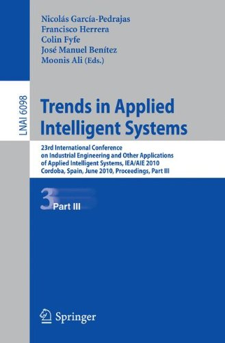 Trends in Applied Intelligent Systems: 23rd International Conference on Industrial Engineering and Other Applications of Applied Intelligent Systems ... Notes in Computer Science, Band 6096)