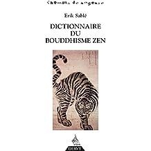 Dictionnaire du bouddhisme zen (French Edition)
