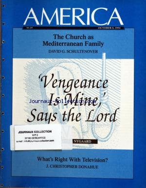 AMERICA du 08/10/1994 - THE CHURCH AS MEDITERRANEAN FAMILY BY SCHULTENOVER - VENGEANCE IS MINE - SAYS THE LORD BY NYGAARD - WHAT'S RIGHT WITH TELEVISION BY DONAHUE