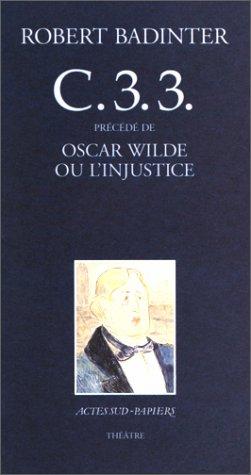 C.3.3 précédé de Oscar Wilde ou l'injustice