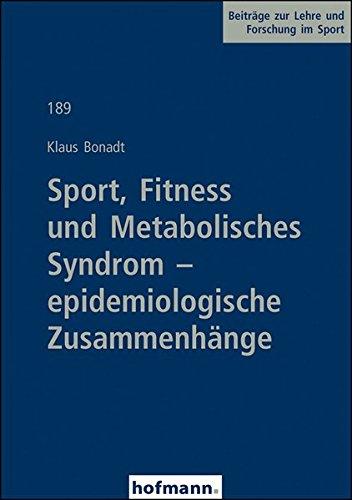 Sport, Fitness und Metabolisches Syndrom - epidemiologische Zusammenhänge (Beiträge zur Lehre und Forschung im Sport)