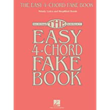 "The Easy 4-Chord Fake Book: Melody, Lyrics and Simplified Chords: Over 100 Songs in the Key of ""C"""