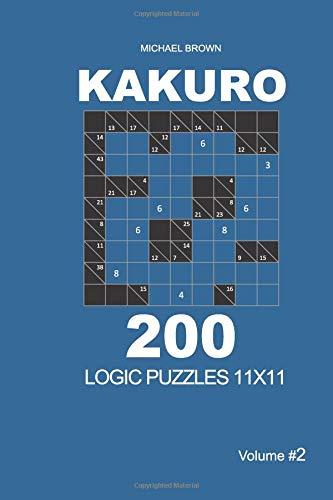 Kakuro - 200 Logic Puzzles 11x11 (Volume 2) (Kakuro 11x11) por Michael Brown