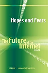 Hopes and Fears: The Future of the Internet, Volume 2 by Janna Quitney Anderson (2008-12-28)