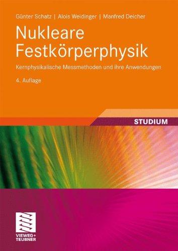 Nukleare Festkörperphysik: Kernphysikalische Messmethoden und ihre Anwendungen