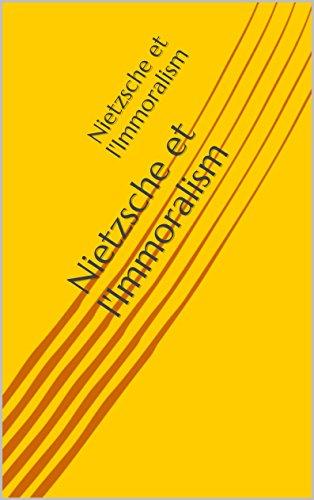 Nietzsche et l'Immoralism