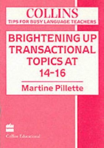 Brightening Up Transactional Topics at 14-16