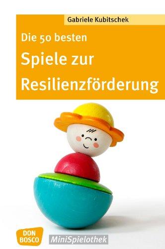 Die 50 besten Spiele zur Resilienzförderung - eBook (Don Bosco ...