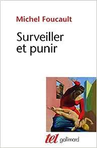 Amazon.fr - Surveiller et punir: Naissance de la prison - Foucault ...