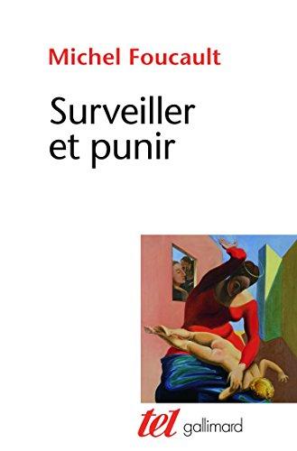 Surveiller et punir: Naissance de la prison