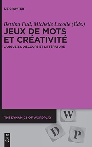 Jeux De Mots Et Créativité: Langues, Discours Et Littérature