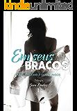Em Seus Braços (Trilogia Sem Limites Livro 1) (Portuguese Edition)