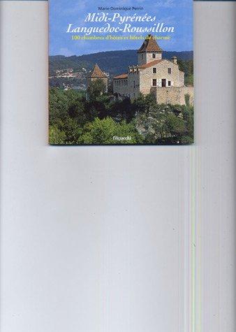 Midi-Pyrénées, Languedoc-Roussillon : 100 chambres d'hôtes et hôtels de charme