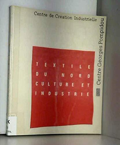 Textile du nord / culture et industrie / [exposition, paris], centre georges pompidou, [8 fevrier-24