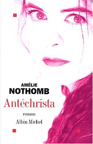Antéchrista par Amélie Nothomb
